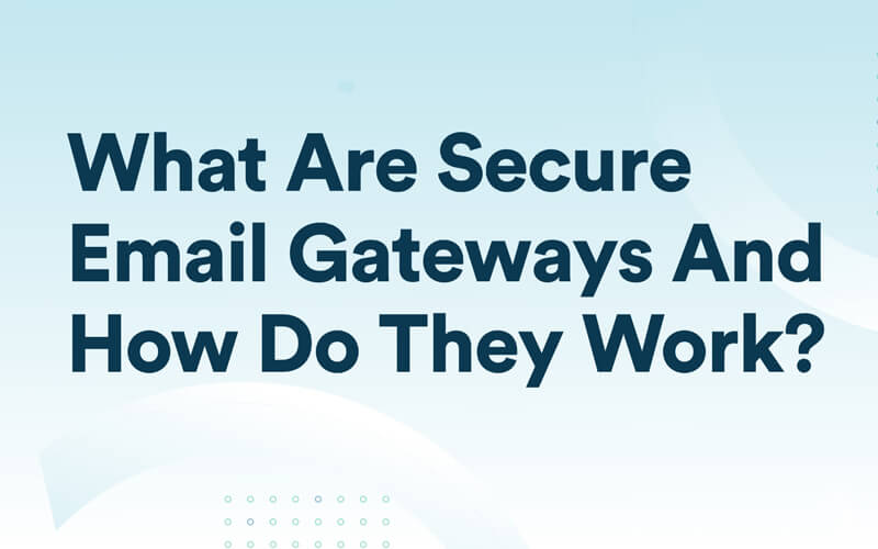 Giải pháp bảo mật email Secure Email Gateway